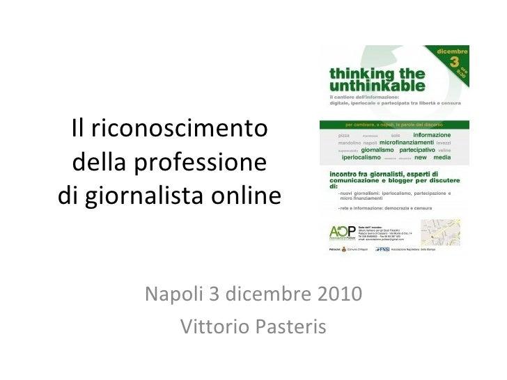 Il riconoscimento  della professione  di giornalista online Napoli 3 dicembre 2010 Vittorio Pasteris