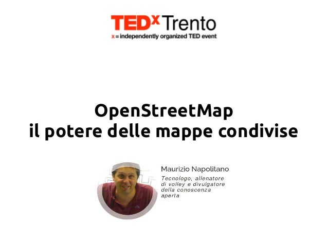 TEDxTrento: OpenStreetMap: il potere delle mappe condivise