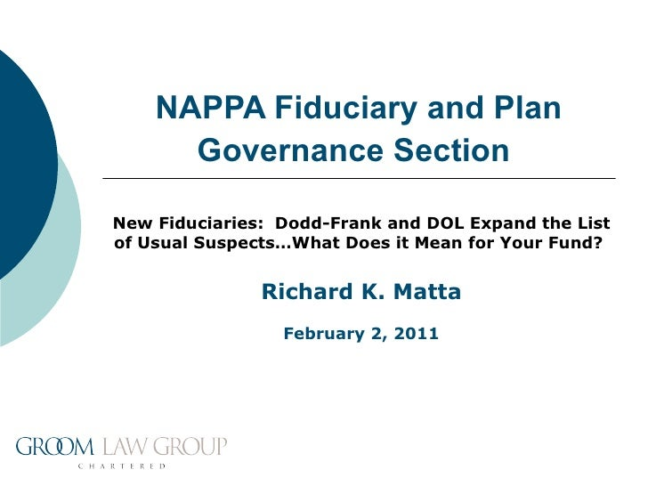 NAPPA Fiduciary and Plan Governance Section   New Fiduciaries:  Dodd-Frank and DOL Expand the List of Usual Suspects…What ...