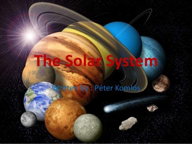 The Solar SystemWritten by : Péter Komlós