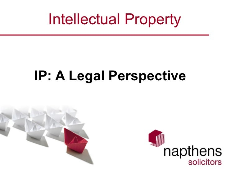 Intellectual Property IP: A Legal Perspective
