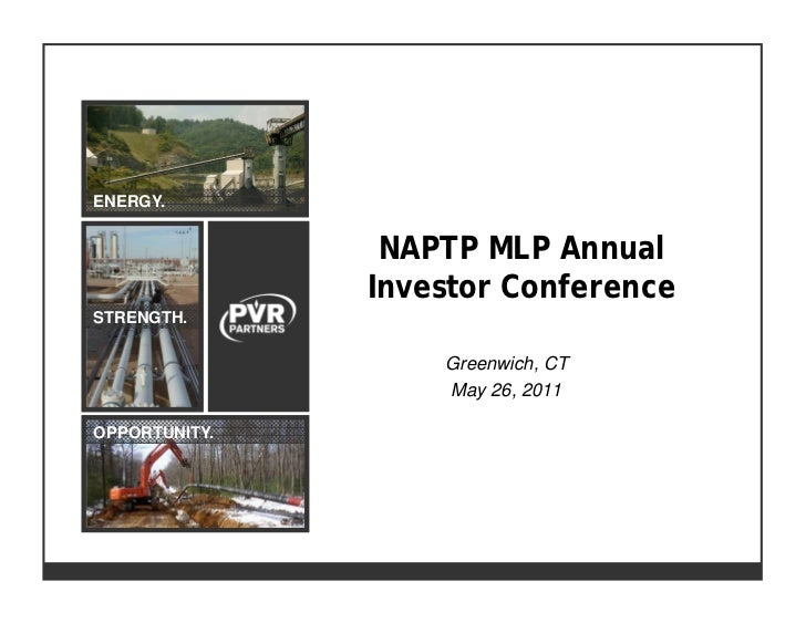 ENERGY.                NAPTP MLP Annual               Investor ConferenceSTRENGTH.                   Greenwich, CT        ...