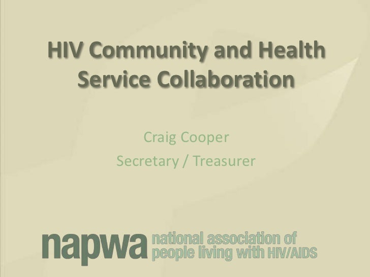 HIV Community and Health   Service Collaboration         Craig Cooper     Secretary / Treasurer
