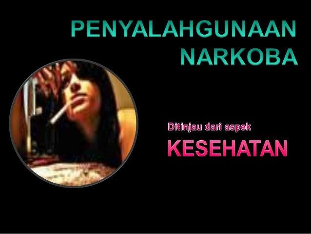 PENDAHULUAN :  NAPZA (dulu NARKOBA)  Mulai dikenal  penyalahgunaannya di Indonesia sejak > 30 tahun yang lalu   ADIKTIF...