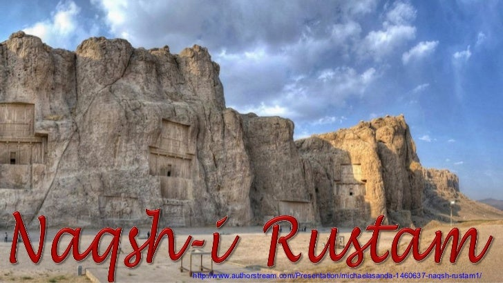http://www.authorstream.com/Presentation/michaelasanda-1460637-naqsh-rustam1/