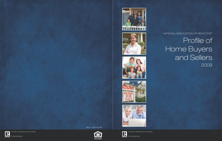 NatioNal associatioN of RealtoRs®        Profile of  Home Buyers    and sellers                          2009