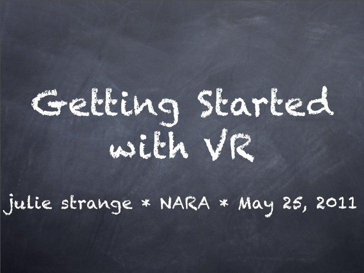 Getting Started     with VRjulie strange * NARA * May 25, 2011