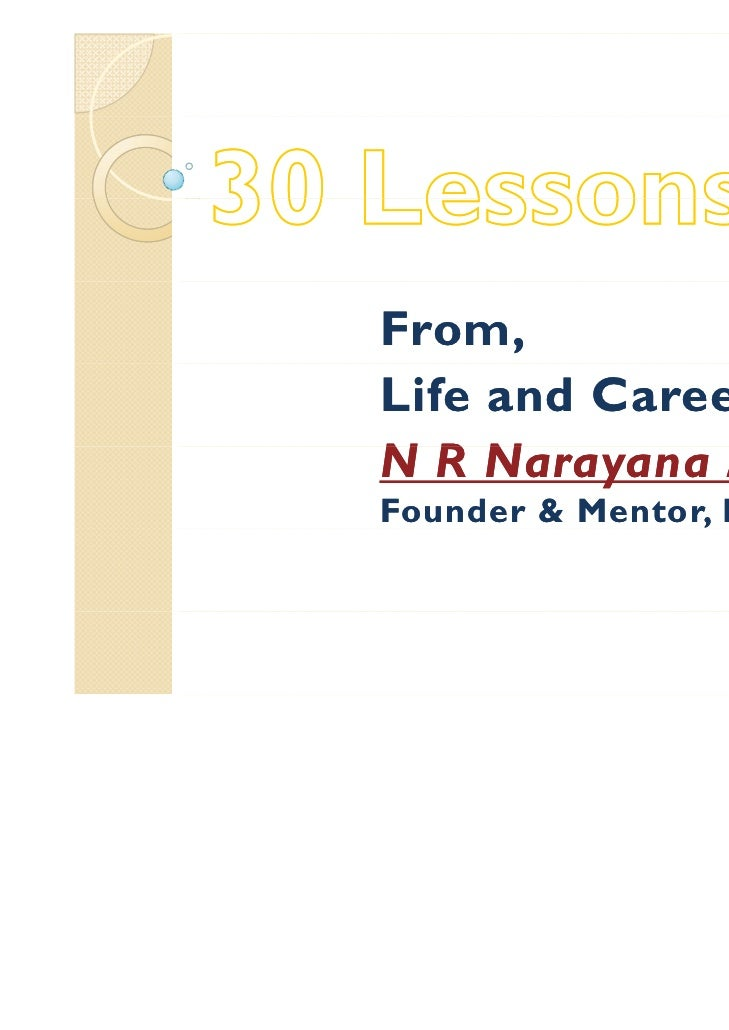 From,Life and Career ofNRN  Narayana M h              MurthyFounder & Mentor, Infosys                       y