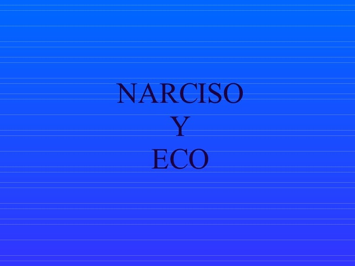 NARCISO Y ECO