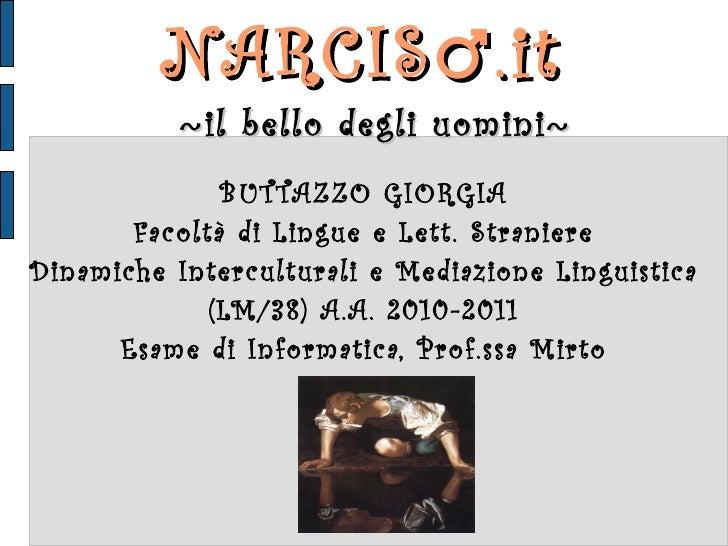 NARCIS ♂ .it  ~ il bello degli uomini ~ BUTTAZZO GIORGIA Facoltà di Lingue e Lett. Straniere Dinamiche Interculturali e Me...