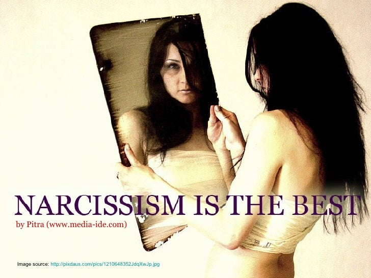 Narcissism Is The Best