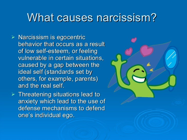 overindulgence and narcissim Although freud (1900) did not use the term narcissism to represent an important observation he noted in his investigation of dreams he reports the.