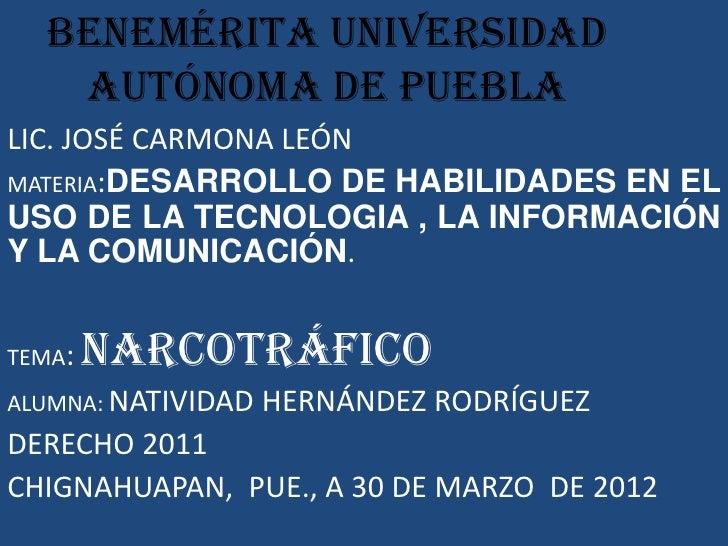 BENEMÉRITA UNIVERSIDAD   AUTÓNOMA DE PUEBLALIC. JOSÉ CARMONA LEÓNMATERIA:DESARROLLO DE HABILIDADES EN ELUSO DE LA TECNOLOG...