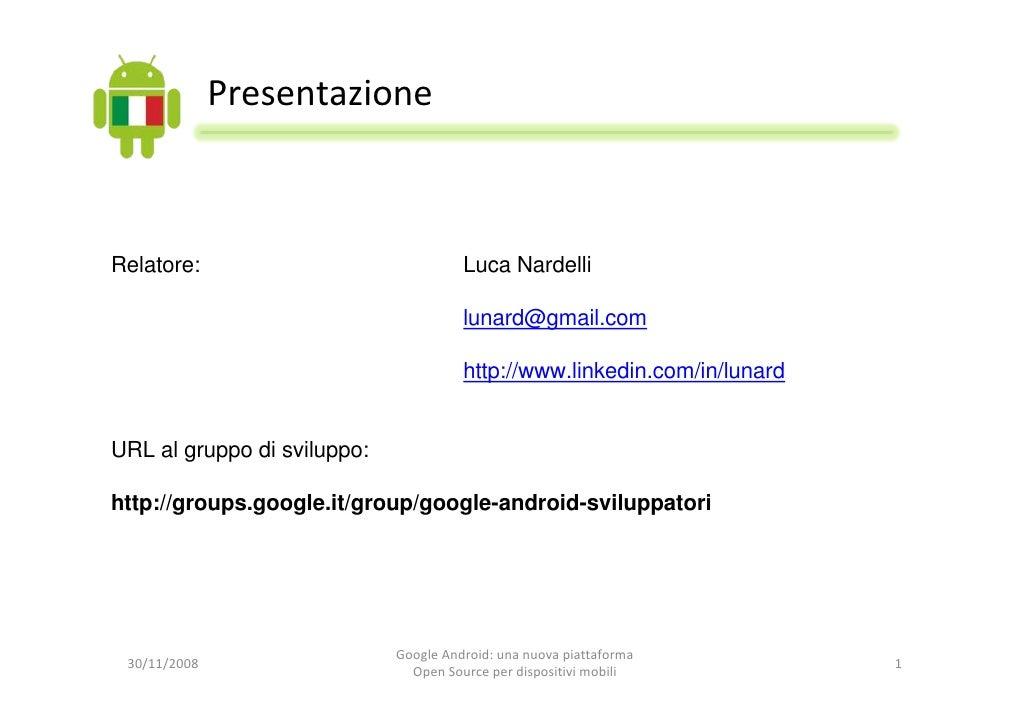 Presentazione    Relatore:                              Luca Nardelli                                         lunard@gmail...