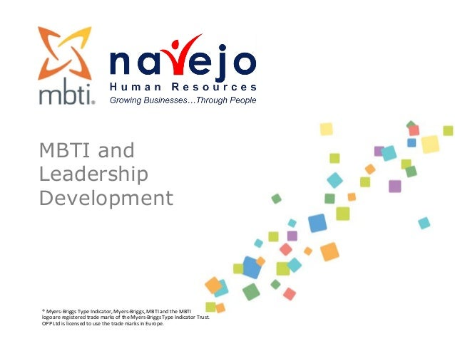MBTI andLeadershipDevelopment® Myers-‐Briggs Type Indicator, Myers-‐Briggs, MBTI and the MBTI  logo...