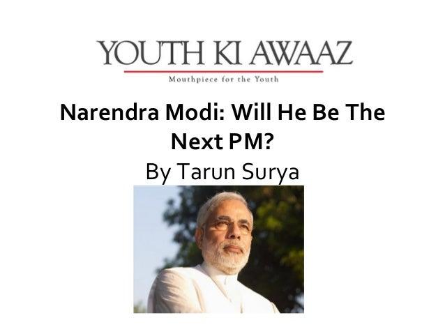 Narendra Modi: Will He Be The         Next PM?       ByTarunSurya