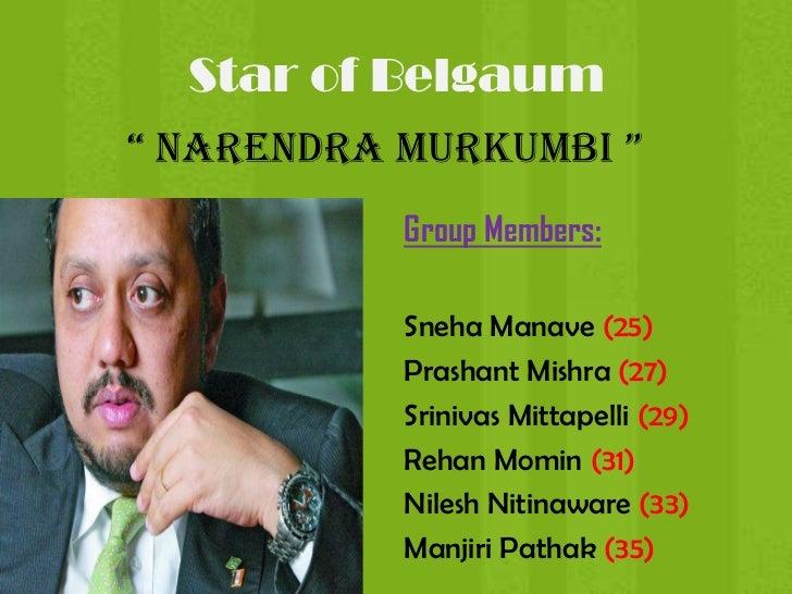 """ Narendra Murkumbi ""<br />Group Members:<br />Sneha Manave (25)<br />Prashant Mishra (27)<br />Srinivas Mittapelli (29)<b..."