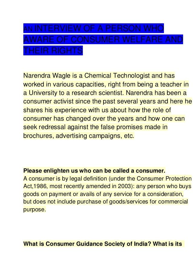 AN INTERVIEW  OF A PERSON WHO AWARE OF CONSUMER WELFARE AND THEIR RIGHTS Narendra Wagle is a Chemical Technologist and has...
