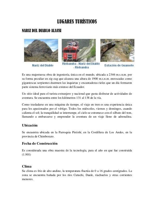 LUGARES TURÍSTICOS NARIZ DEL DIABLO ALAUSI  Es una majestuosa obra de ingeniería, única en el mundo, ubicada a 2346 m.s.n....