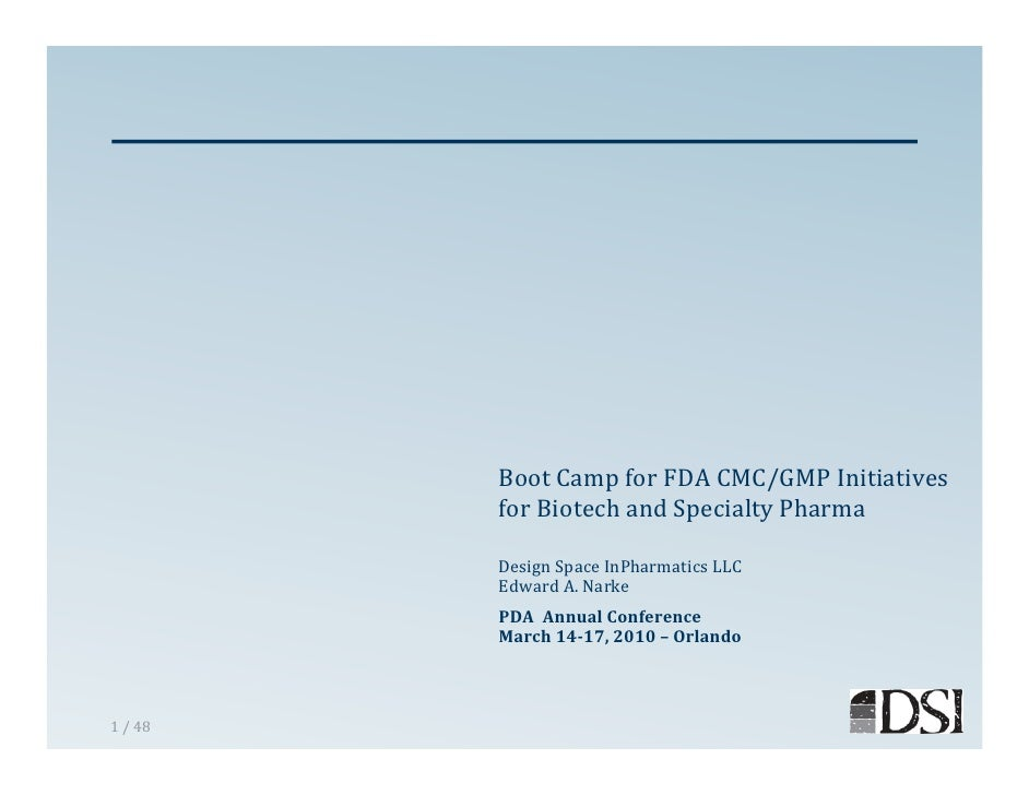 Boot Camp for FDA CMC/GMP Initiatives           for Biotech and Specialty Pharma           Design Space InPharmatics LLC  ...