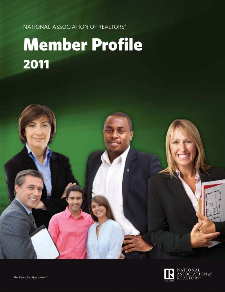 NatioNal associatioN of RealtoRs®       Member Profile       2011The Voice for Real Estate®