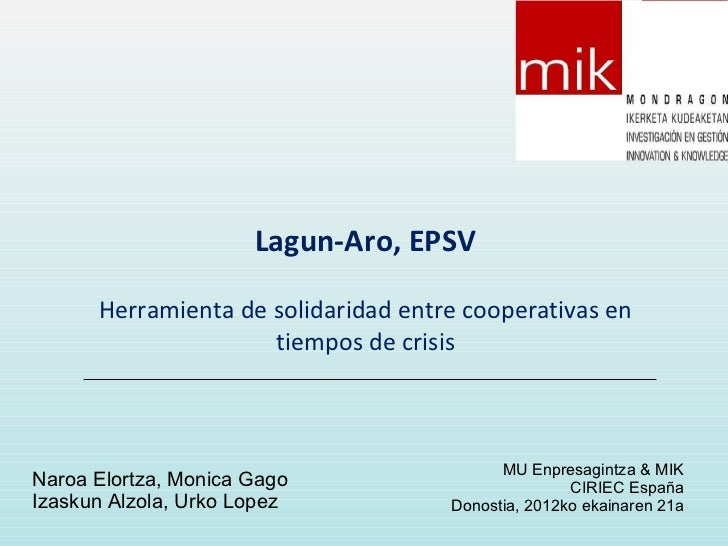 Lagun-Aro, EPSV      Herramienta de solidaridad entre cooperativas en                     tiempos de crisis               ...