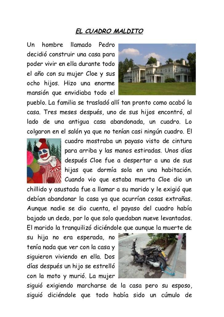 EL CUADRO MALDITOUn   hombre     llamado   Pedrodecidió construir una casa parapoder vivir en ella durante todoel año con ...