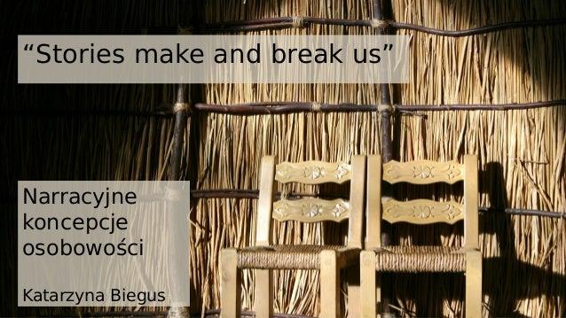"""""""Stories make and break us""""  Narracyjne koncepcje osobowości Katarzyna Biegus"""