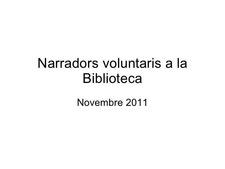 Narradors voluntaris a la Biblioteca Novembre 2011