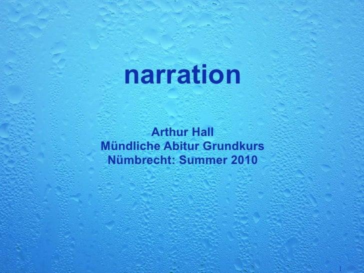 narration Arthur Hall Mündliche Abitur Grundkurs Nümbrecht: Summer 2010
