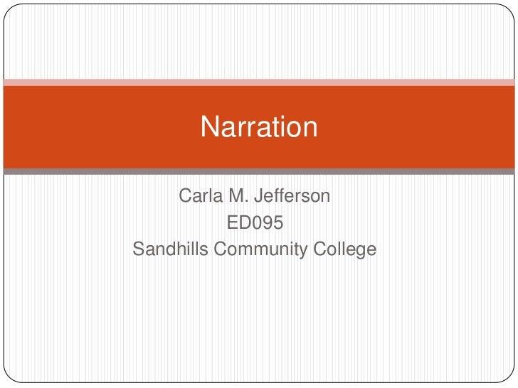 Carla M. Jefferson<br />ED095<br />Sandhills Community College<br />Narration<br />
