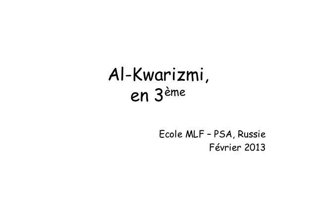 Al-Kwarizmi, en 3ème Ecole MLF – PSA, Russie Février 2013