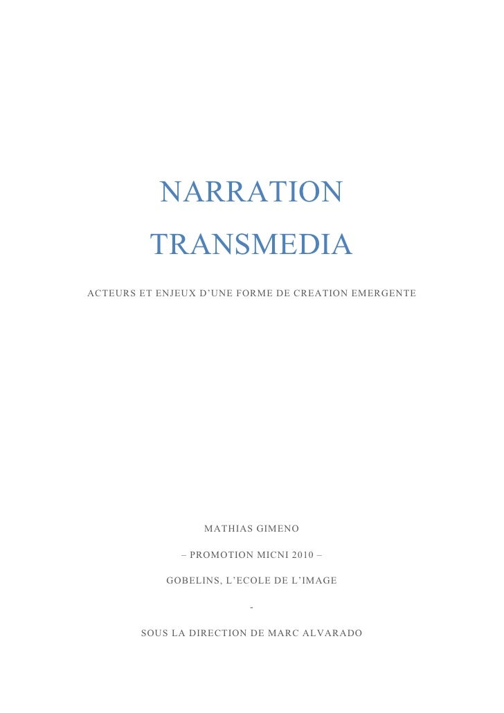 NARRATION          TRANSMEDIA ACTEURS ET ENJEUX D'UNE FORME DE CREATION EMERGENTE                       MATHIAS GIMENO    ...