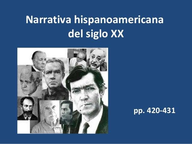 Narrativa hispanoamericana        del siglo XX                    pp. 420-431