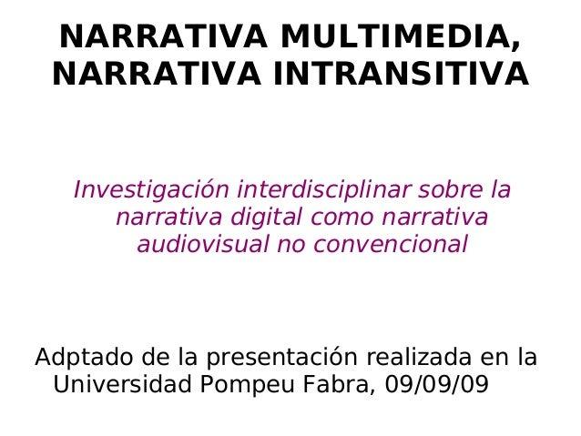 Narrativa multimedia, narrativa intransitiva