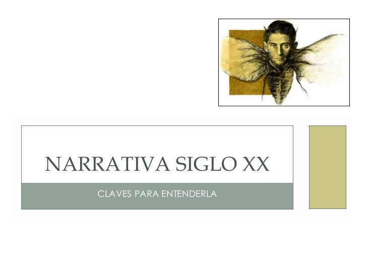 CLAVES PARA ENTENDERLA NARRATIVA SIGLO XX