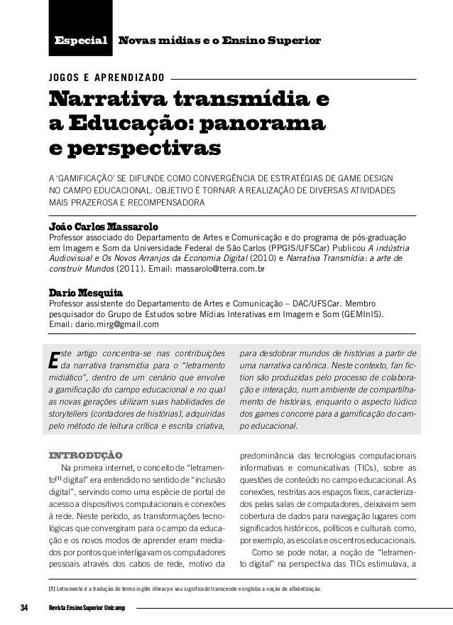 Jogos e aprendizadoNarrativa transmídia ea Educação: panoramae perspectivasA 'GAMIFICAÇÃO' SE DIFUNDE COMO CONVERGÊNCIA DE...
