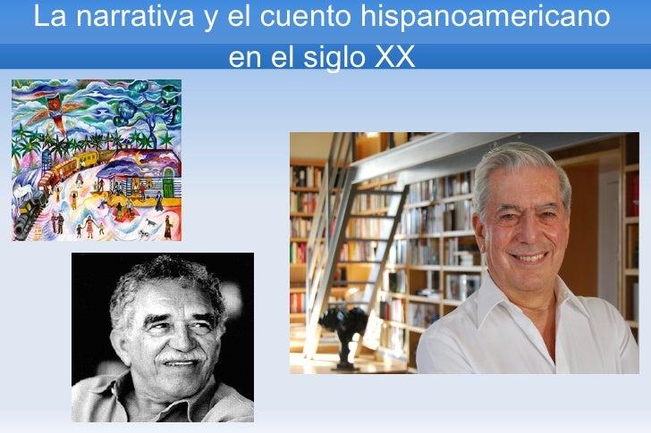 La narrativa y el cuento hispanoamericano               en el siglo XX