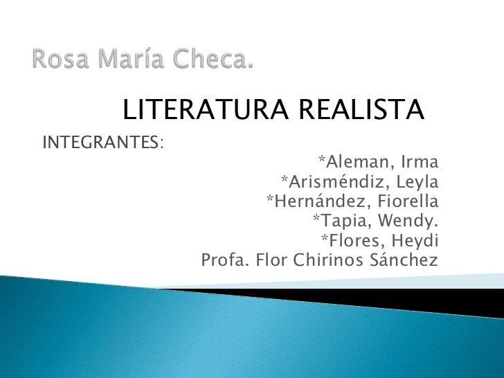 LITERATURA REALISTAINTEGRANTES:                              *Aleman, Irma                         *Arisméndiz, Leyla     ...