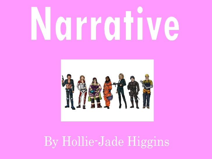 By Hollie-Jade Higgins Narrative