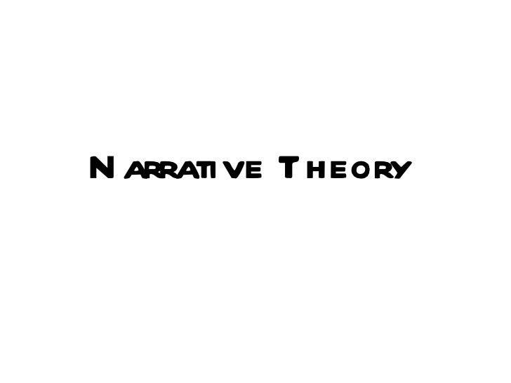 N arrative Theory