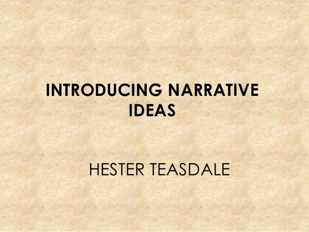 INTRODUCING NARRATIVE IDEAS HESTER TEASDALE