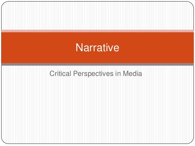 Critical Perspectives in Media Narrative