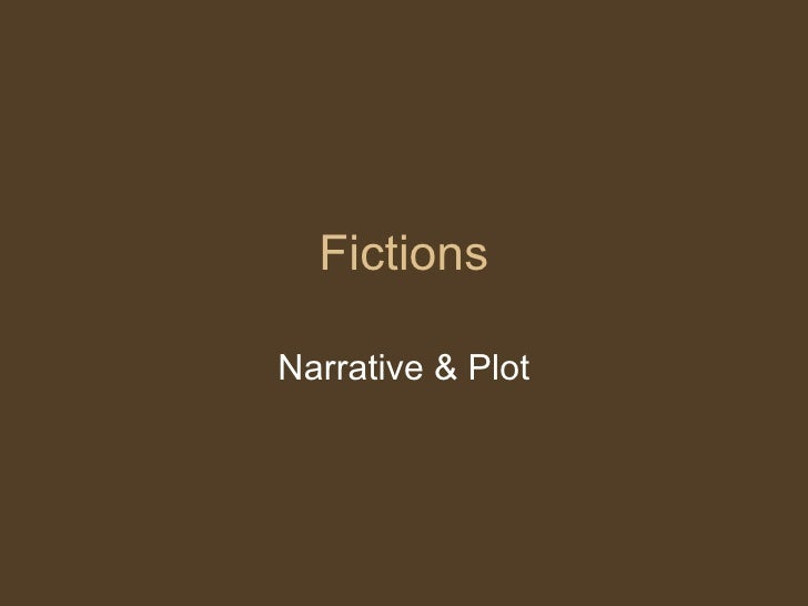 Fictions Narrative & Plot