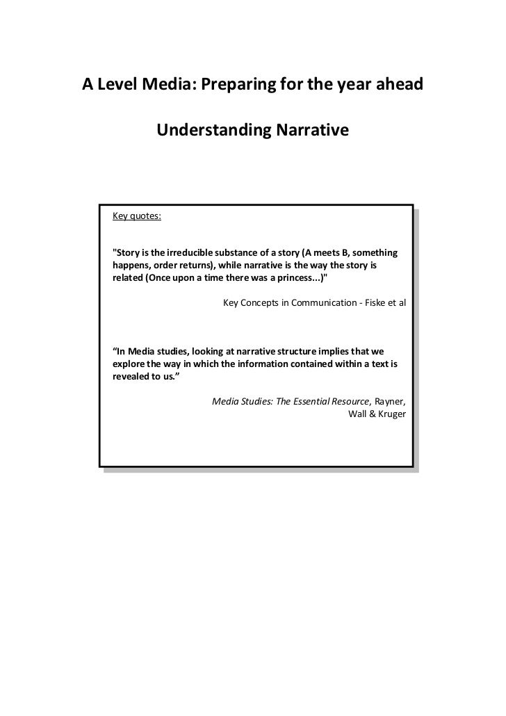 """A Level Media: Preparing for the year ahead             Understanding Narrative   Key quotes:   """"Story is the irreducible ..."""