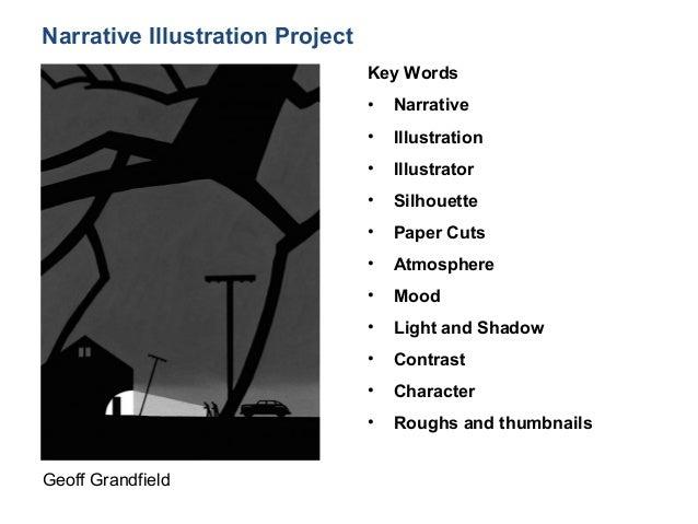 Narrative Illustration Project Key Words • Narrative • Illustration • Illustrator • Silhouette • Paper Cuts • Atmosphere •...