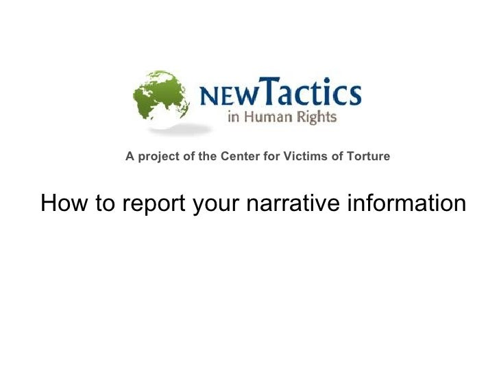 How to report your narrative information A project of the Center for Victims of Torture