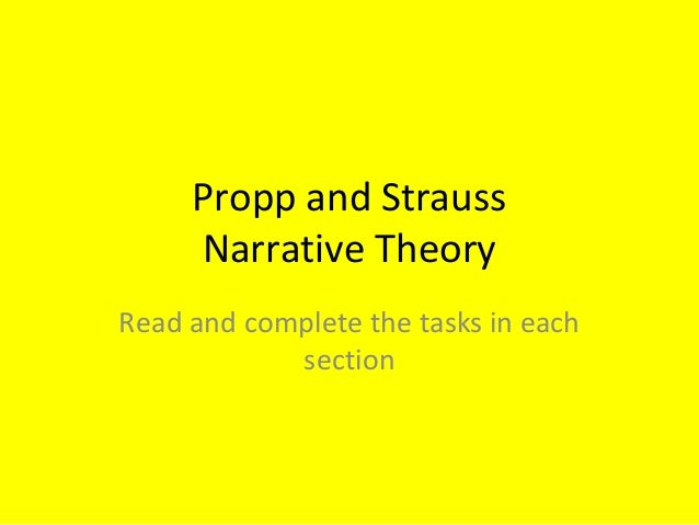 Propp and Strauss Narrative Theory Read and complete the tasks in each section