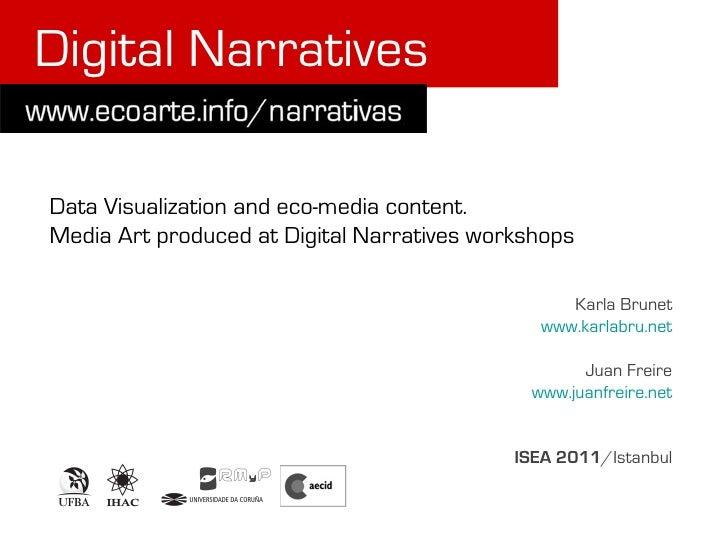 Digital NarrativesData Visualization and eco-media content.Media Art produced at Digital Narratives workshops             ...