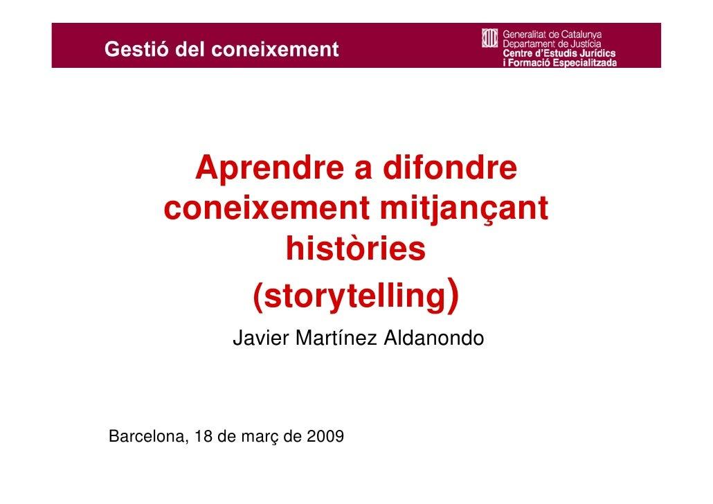 Aprendre a difondre coneixement mitjançant històries (storytelling). Javier Martínez Aldanondo